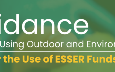 Thriving Schools Using Outdoor and Environmental Learning – A Roadmap for the Use of ESSER Funds